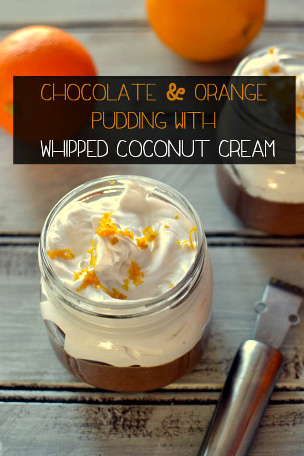 Homemade Chocolate and Orange Pudding with coconut whipped cream