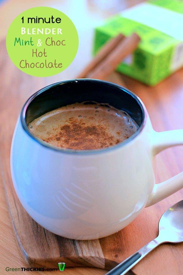 1 Minute Blender Mint & Choc Vegan Hot Chocolate