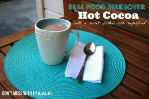 Real Food Makeover - Hot Cocoa with a Secret, Protein-Rich Superfood