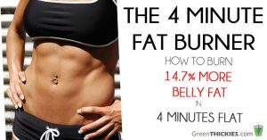 The 4 Minute Fat Burner - How To Burn Significantly More Belly Fat In Just 4 Minutes