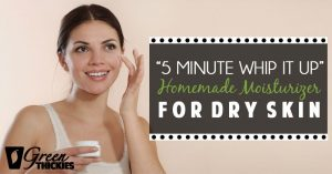 """5 Minute Whip It Up"" Homemade Moisturizer for Dry Skin"