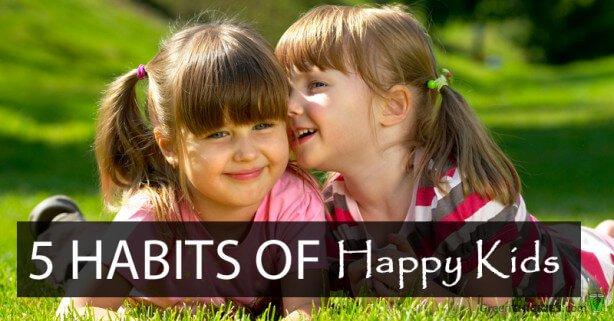 5 Habits of Happy Kids