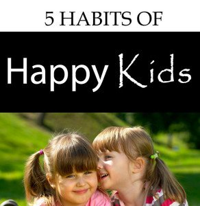 5 Habits of Happy Kids