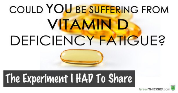 Could you be suffering from Vitmain D Deficiency Fatigue?