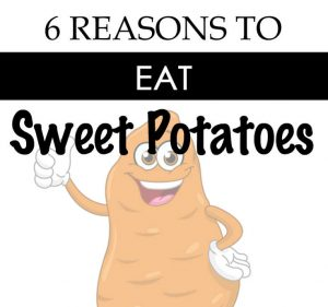 6 Reasons To Eat Sweet Potatoes