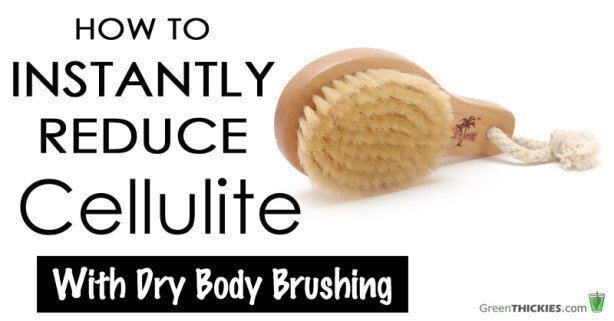 How To Instantly Reduce Cellulite With Dry Body Brushing