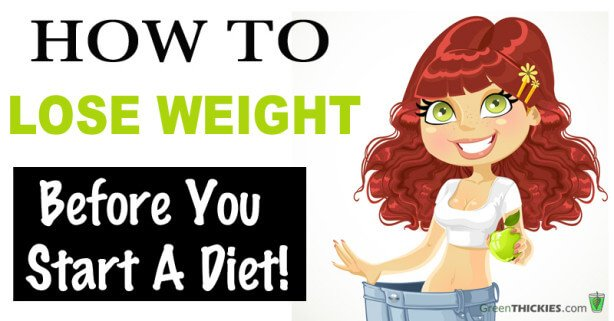 How To Lose Weight Before You Start A Diet