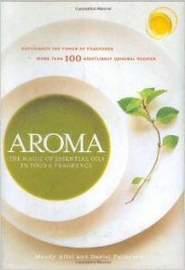 Aroma- The Magic of Essential Oils in Foods and Fragrance
