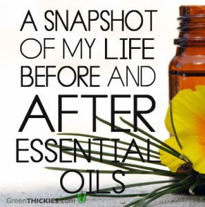 My Life Before and After Essential Oils
