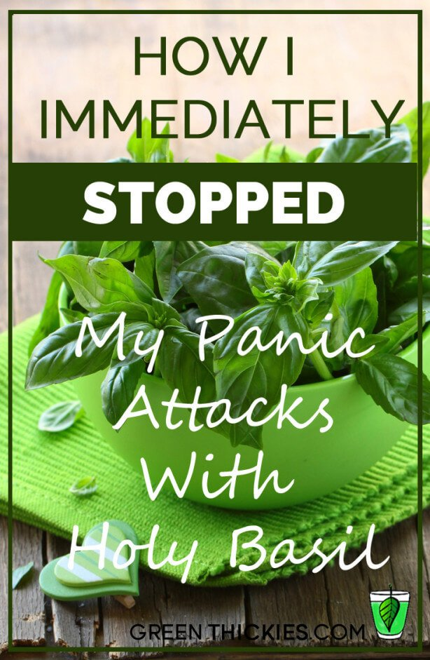 How I immediately Stopped My Panic Attacks With Holy Basil
