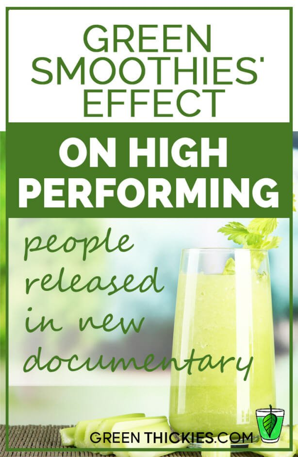 Green smoothies' effect on high performing people released in new documentary