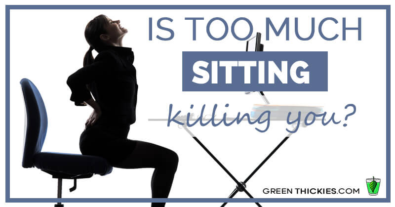 is too much sitting killing you