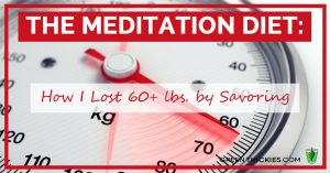 The Meditation Diet How I Lost 60+ lbs