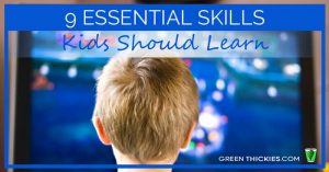 9 Essential Skills Kids Should Learn
