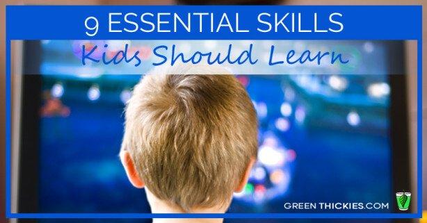 9 Essential Skills Kids Should Learn