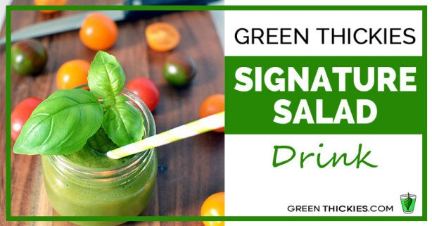 Green Thickies Signature Salad Drink Recipe