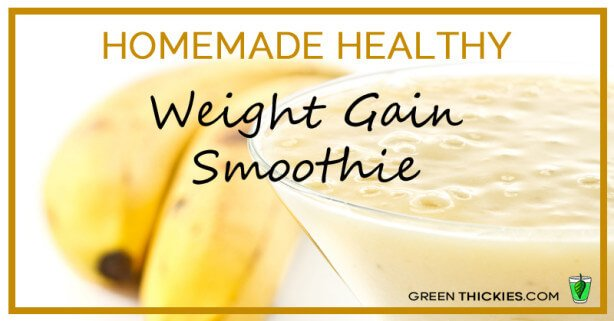 Homemade healthy weight gain smoothie homemade healthy weight gain smoothie 614x321g forumfinder Images
