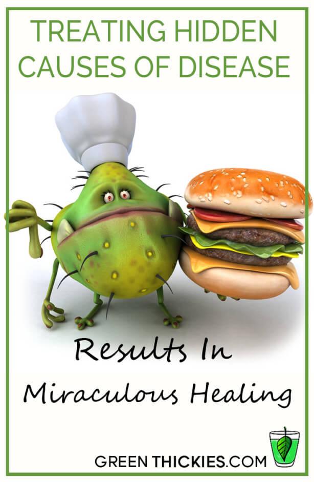 Treating hidden causes of disease results in miraculous healing