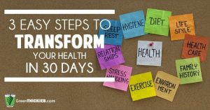 3 easy steps to transform your health in 30 days
