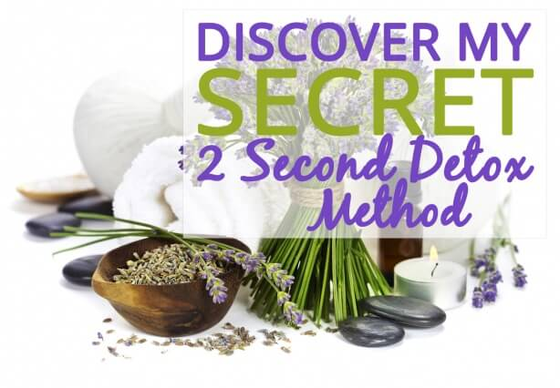 Discover My secret 2 minute detox method