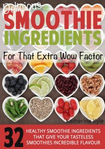 Smoothie Ingredients For That Wow Factor