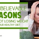 14 unbelievable reasons why you're not losing weight on your healthy diet