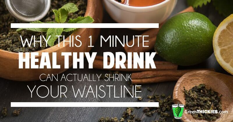 Why this 1 minute healthy drink can actually shrink your waistline