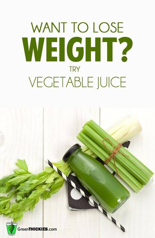 Want To Lose Weight Try Vegetable Juice
