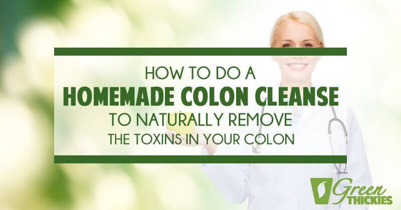 How-To-Do-a-Homemade-Colon-Cleanse-to-Naturally-Remove-the-Toxins-in-Your- Colon.jpg