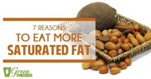 7 Reasons to Eat More Saturated Fat