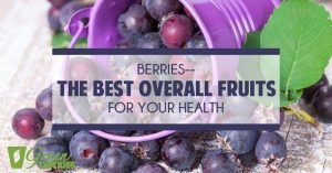 Berries--The Best Overall Fruits for Your Health
