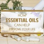 How Essential Oils Can Help Improve Your Life