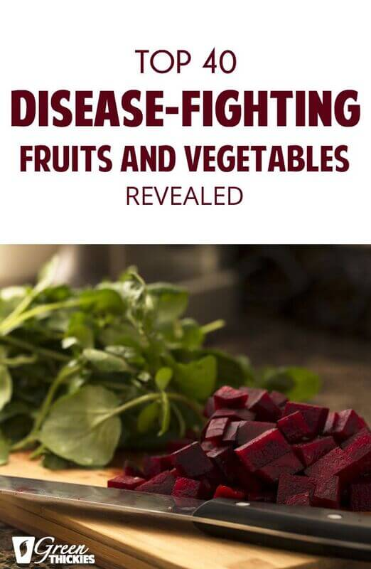 Top 40 Disease-Fighting Fruits And Vegetables Revealed