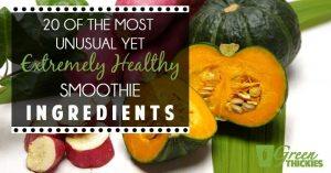 20 Of The Most Unusual Yet Extremely Healthy Smoothie Ingredients