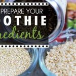 How To Prepare Your Smoothie Ingredients (VIDEO)