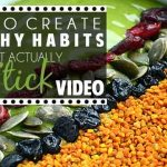 How To Create Healthy Habits That Actually Stick (VIDEO)