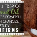 Only 1 TBSP Of Coconut Oil Produces Powerful Health Changes, Study Confirms