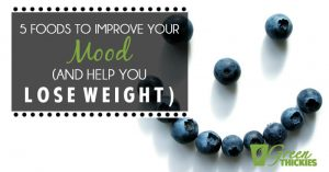 5 Foods To Improve Your Mood (And Help You Lose Weight)
