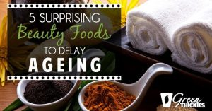 5 Surprising Beauty Foods To Delay Ageing