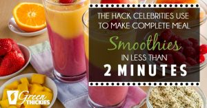 The Hack Celebrities Use To Make Complete Meal Smoothies In Less Than 2 Minutes