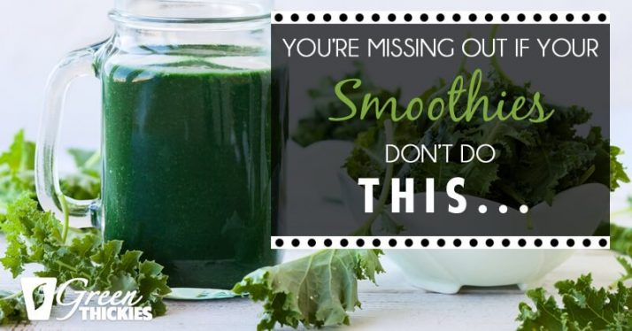 You're Missing Out If Your Smoothies Don't Do This…