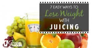 7 Easy Ways To Lose Weight With Juicing