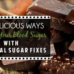 14 Delicious Ways To Fix Your Blood Sugar With Natural Sugar Fixes