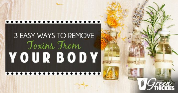 3 easy ways to remove toxins from your body