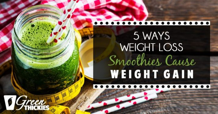 5 Ways Weight Loss Smoothies Cause Weight Gain
