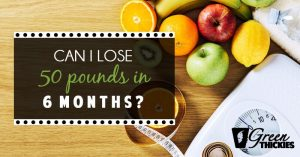 Can I Lose 50 Pounds In 6 Months?
