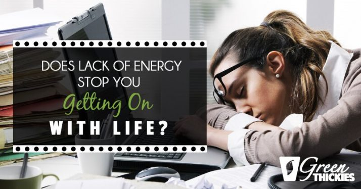 Does lack of energy stop you getting on with life?