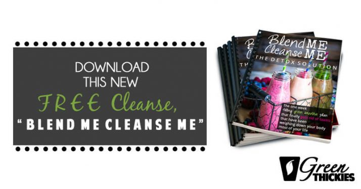 "Download This New FREE Cleanse, ""Blend Me Cleanse Me"""