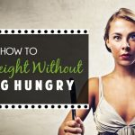 How To Lose weight without Going Hungry