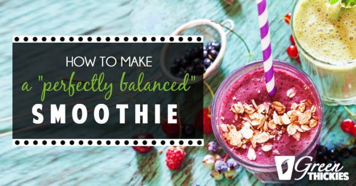 """How to make a """"perfectly balanced"""" smoothie"""